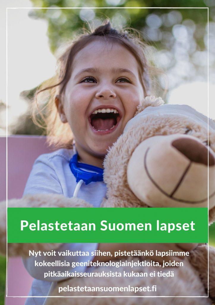 Pelastetaan Suomen lapset. Nyt voit vaikuttaa siihen, pistetäänkö lapsiimme kokeellisia geeniteknologiainjektioita, joiden pitkäaikaisseurauksista kukaan ei tiedä.